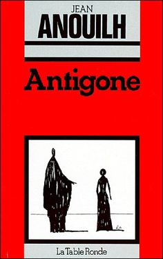 Antigone (French language edition) (French Edition) by Jean Anouilh Good Books, Books To Read, My Books, Antigone De Jean Anouilh, August Strindberg, Strong Female Characters, Book Cover Art, Lectures, Book Authors