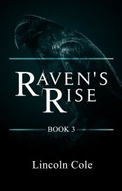 Raven's Rise by Lincoln Cole - OnlineBookClub.org Book of the Day! @LincolnJCole @OnlineBookClub