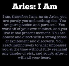 Everyone guesses im an aries