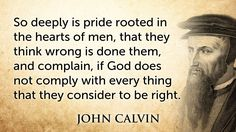 John Calvin was an influential French theologian and pastor during… Faith Quotes, Wisdom Quotes, Life Quotes, Gospel Quotes, Christian Faith, Christian Quotes, Christian Church, Great Quotes, Inspirational Quotes