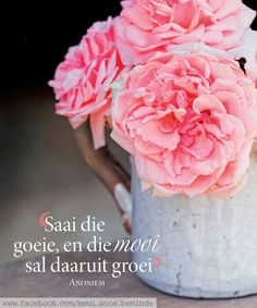 Saai die goeie Inspiration For The Day, Christian Inspiration, Pretty Quotes, Love Me Quotes, Inspiring Quotes About Life, Inspirational Quotes, Motivational Quotes, Lekker Dag, Evening Greetings