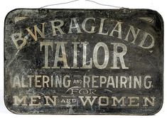 IMAGE: A sheet tin B. Ragland Tailor trade sign with rolled hemmed edge and rounded corners Typography Images, Vintage Typography, Primitive Wood Signs, Wooden Signs, Vintage Advertising Signs, Vintage Advertisements, Antique Signs, Vintage Signs, Decoupage