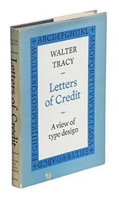 Letters of Credit: A View of Type Design by Walter Tracy http://www.amazon.com/dp/0879236361/ref=cm_sw_r_pi_dp_KqYfxb0JQVR5D