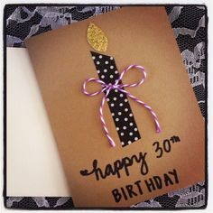 Birthday candles diy kids washi tape 31 ideas for 2019 Diy 30th Birthday Card, Birthday Cards For Mom, Bday Cards, Birthday Gift For Him, Birthday Crafts, Birthday Wishes, Birthday Parties, Birthday Recipes, Birthday Nails