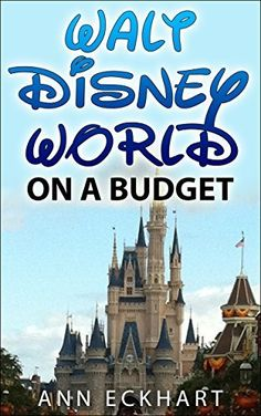 Walt Disney World On A Budget by Ann Eckhart, http://www.amazon.com/dp/B00WOXQZIW/ref=cm_sw_r_pi_dp_DMNsvb1Q0YWQY