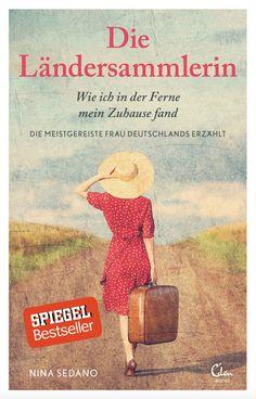 """""""Die Ländersammlerin – wie ich in der Ferne mein Zuhause fand"""" ist bei Eden Books erschienen (320 Seiten, 14,95 Euro)."""