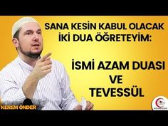 Let me teach you two duas that will definitely be accepted: Ism al Azam and Tawassul / Kerem Önder Youtube, Life, Youtubers, Youtube Movies