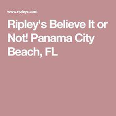 Ripley's Believe It or Not! Panama City Beach, FL