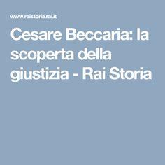 Cesare Beccaria: la scoperta della giustizia - Rai Storia