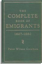 The Complete Book of Emigrants, 1607-1660
