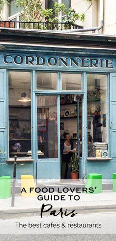 A Food Lovers' Guide to Paris | The best cafés and restaurants in Paris  | Farmers' Markets in Paris | Things to do in Paris | The Boot Café | eatlittlebird.com