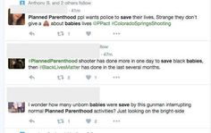 #Anti-#Abortion #Supporters #Celebrated #Planned #Parenthood #Shooting On Social Media - #BuzzFeed #News #StandWithPP Not everyone who goes there is getting an abortion, first of all. Second of all I stand by someone could have been raped or cannot physically provide for a child (on their own, which is what MOST cases are). It is an unconscious form when abortions are done (before a certain amount of weeks along). Better than it growing up starving to death or being a victim of abuse...