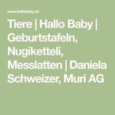 Tiere | Hallo Baby | Geburtstafeln, Nugiketteli, Messlatten | Daniela Schweizer, Muri AG