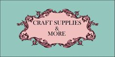 Craft Supplies And More