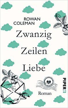 Zwanzig Zeilen Liebe: Roman von Rowan Coleman http://www.amazon.de/dp/349206017X/ref=cm_sw_r_pi_dp_I1Zywb1YKJWTP
