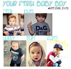 Your first baby boy..... they are all so cute and Zayn and I's has swag! ( I gave birth to a fresh baby!!!)