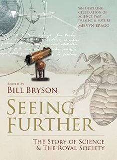 Buy Seeing Further: The Story of Science and the Royal Society by Bill Bryson and Read this Book on Kobo's Free Apps. Discover Kobo's Vast Collection of Ebooks and Audiobooks Today - Over 4 Million Titles! Bill Bryson, Got Books, Books To Read, Royal Society, Love Book, This Book, What To Read, Book Photography, Free Reading
