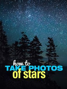 How to Take Pictures of Stars. Night photography tips for your best star photos. Photography Settings, Star Photography, Photography Basics, Photography Lessons, Photography For Beginners, Photoshop Photography, Camera Photography, Night Photography, Photography Tutorials