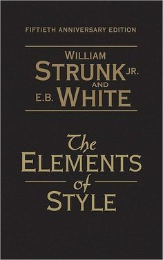 The elements of Style (Fiftieth Anniversary Edition) Strunk and White