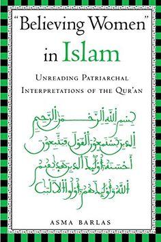 """Believing Women"" in Islam: Unreading Patriarchal Interpr... https://www.amazon.com/dp/0292709048/ref=cm_sw_r_pi_dp_U_x_dtHAAbQVGNWCR"
