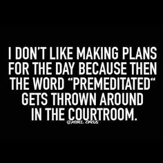 Sage advice for those not familiar with law. #court #advisors #planner #days #darkstories Dark Stories, Laugh Lines, Twisted Humor, Wise Quotes, Adult Humor, People Quotes, I Laughed, Laughter, Fridge Stickers