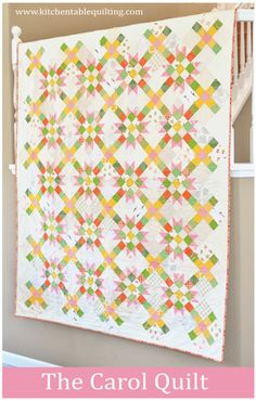 The Carol Quilt Pattern - Now Available (Kitchen Table Quilting)