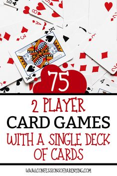 72 Two-Player Card Games with a Single Deck of Cards - Fun for the Kids! - Over 75 card games for two players! All you need is a deck of cards and another player to play with - Family Card Games, Fun Card Games, Card Games For Kids, Playing Card Games, Games For Girls, Kids Cards, Party Games, Player Card, Family Game Night