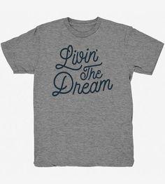 880feeffea609d Men s Livin  The Dream T-Shirt