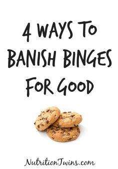 Banish Binges for Good | For MORE Nutrition & Fitness Tips & recipes please SIGN UP for our FREE Newsletter www.NutritionTwins.com