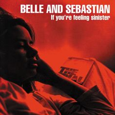 Belle and Sebastian - If You're Feeling Sinister (matador)