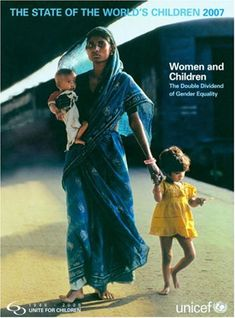 State of the World's Children 2007, The: Women and Children - The Double Dividend of Gender Equality (JC575 .U55 2006)