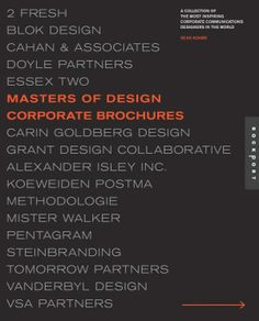 #Masters of #Design: Corporate Brochures profiles 20 current design leaders. This book features the best #corporate designers—those who create award-winning annual reports, internal #communications, and corporate brochures.