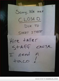 this guy is my hero...I've totally been in this situation (while working at Taco Bell), they would NEVER let us close though...