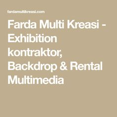 Farda Multi Kreasi - Exhibition kontraktor, Backdrop & Rental Multimedia