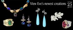 New works from the mind and soul of artist Eve Alfillé.  Fine Jewelry and Custom Design Jewelry | Eve Alfille Gallery and Studio