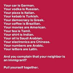 Truth...and further besides the First People - we are all immigrants here!  Get a grip!!!