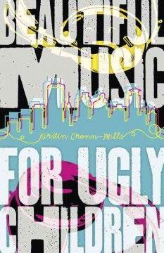 Beautiful Music for Ugly Children / Kirstin Cronn-Mills.