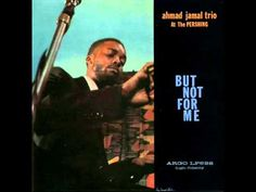 Ahmad Jamal Trio at the Pershing - But Not for Me - YouTube