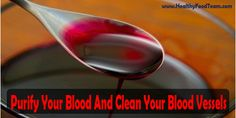 Purify Your Blood And Clean Your Blood Vessels With This Natural Remedy