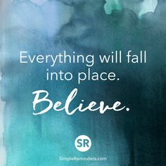 Best Quotes About Success: Everything will fall into place. Believe. - Hall Of Quotes Great Quotes, Quotes To Live By, Me Quotes, Motivational Quotes, Inspirational Quotes, Happy Quotes, Qoutes, Believe Quotes, Friend Quotes