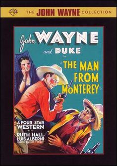 John Wayne Movie / The Man from Monterey (1933) Wayne's last B-Western for Warner Bros. e story is based on the requirement of Spanish land owners in California to register their lands before a deadline and the chicanery practiced by some to prevent registration. John Wayne as Captain John Holmes.  Ruth Hall as Dolores Castanares.