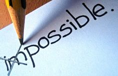 How much of the impossible is just not knowing what's possible?