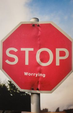STOP worrying. Awesome street art.