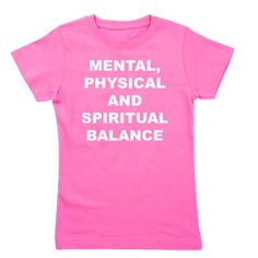 Girl's dark color raspberry t-shirt with Mental, Physical And Spiritual Balance theme. Mental, Physical And Spiritual Balance reminds us that all aspect of self needs attention for true happiness. Available in black, raspberry, aqua blue, x-small, small, medium, large, x-large size only for $21.99. Go to the link to purchase the product and to see other options – http://www.cafepress.com/stmpsb