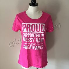 "⬇NEW Pink Graphic Quote Tee! NEW WITHOUT TAGS, never worn. Size: L. See photo 3 for size chart/measurements. Hot pink t-shirt with white quote that reads ""Proud Supporter of Messy Hair and Sweatpants!"" 100% cotton. I bought one for myself and I love it- soft and good quality tee; has started a lot of conversation when I wear it, lol! Fun and you can't go wrong with pink!  AlStyle Tops Tees - Short Sleeve"