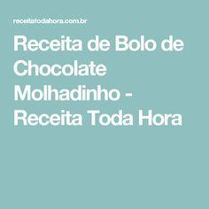 Receita de Bolo de Chocolate Molhadinho - Receita Toda Hora