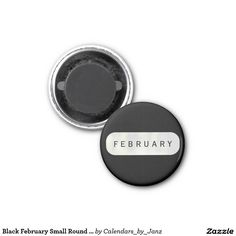 Black February Small Round Magnet by Janz