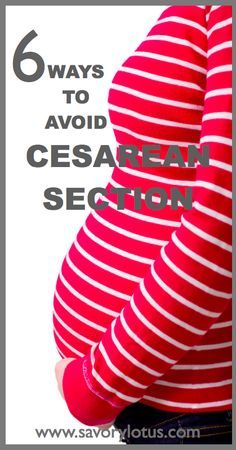 6 Ways to Avoid a Cesarean Section - many of the surgical births that happen are unnecessary and avoidable. Yes, breech babies happen and many times twins need to be born by cesarean section. And I know that most hospitals nowadays do not allow VBACs (vaginal birth after cesarean.) But there are many healthy women who, with a little bit of knowledge and planning, can greatly reduce their risk for cesarean section.