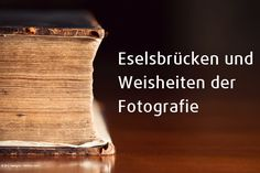 Eselsbrücken und Weisheiten der Fotografie