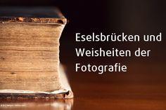"""Eine witzige Sammlung von Eselsbrücken der Fotografie. """"Für Mensch und Tier nimm Blende vier."""""""